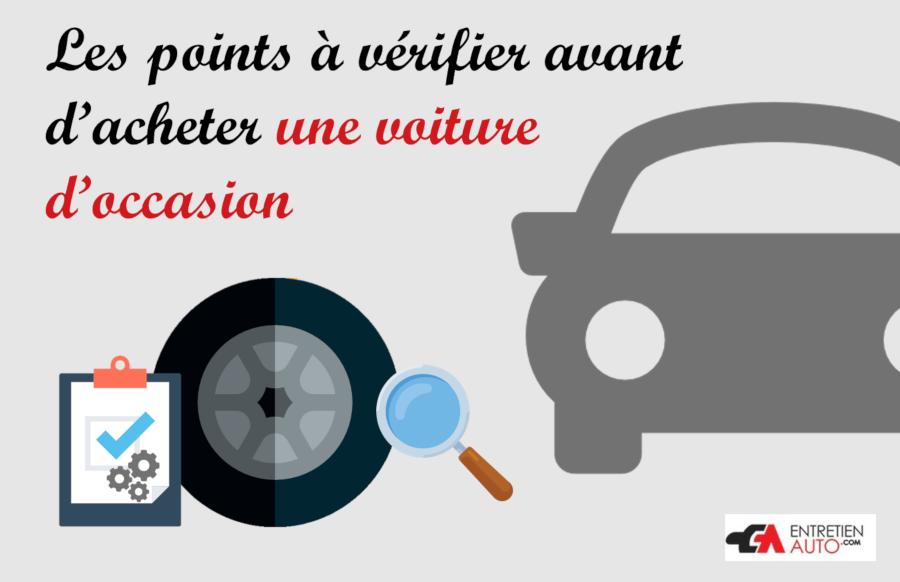 Les points à vérifier avant d'acheter une voiture d'occasion