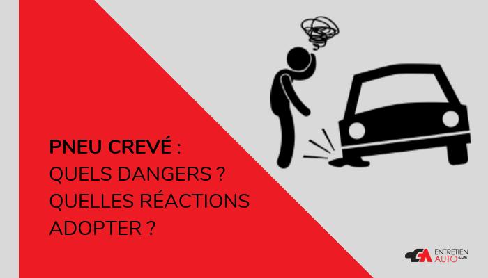 Pneu crevé :  Quels dangers ? Quelles réactions adopter ?